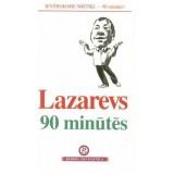 Lazarevs 90 minūtēs