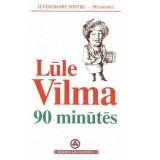 Lūle Vīlma 90 minūtēs