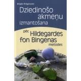 Dziedinošo akmeņu izmantošana pēc Hildegardes fon Bingenas metodes